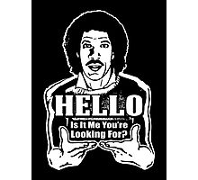"""Lionel Richie is my Homeboy - """"Hello"""" Photographic Print"""