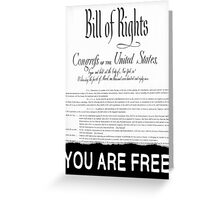 Bill of Rights: You Are Free. Greeting Card