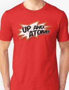 UP AND ATOM! Unisex T-Shirt