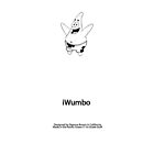 iWumbo-White iPhone by deannabrown