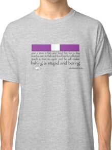 Fishing is Boring Classic T-Shirt