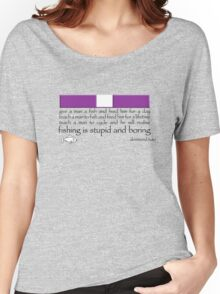 Fishing is Boring Women's Relaxed Fit T-Shirt