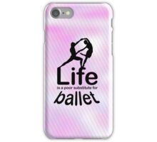 Ballet v Life iPhone Case/Skin