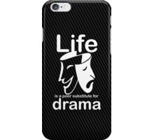 Drama v Life iPhone Case/Skin
