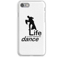 Dance v Life iPhone Case/Skin