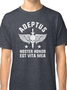 ADEPTUS - NOSTER HONOR EST VITA MEA Classic T-Shirt