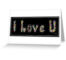I LOVE U Greeting Card