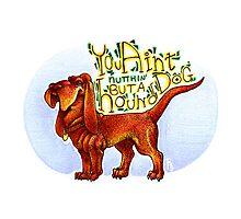 Nuttin But a Hound Dog by Rebekah  Byland