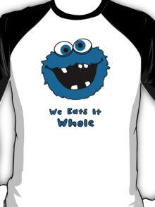 We Eats It Whole T-Shirt