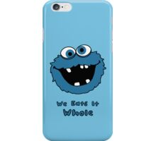 We Eats It Whole iPhone Case/Skin