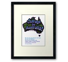 Outrage in Australia! Framed Print