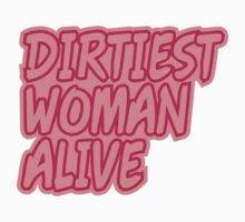 Dirtiest Woman Alive by Style-O-Mat