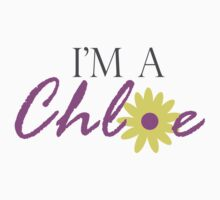 I'm a Chloe by thekellyjo