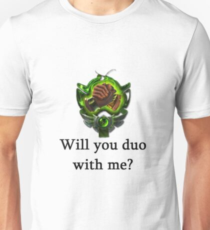 Will you duo with me? Unisex T-Shirt