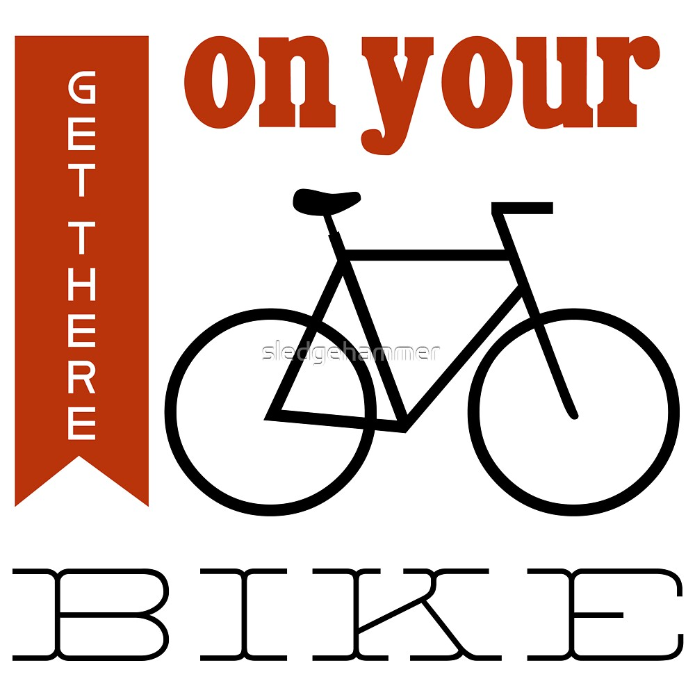 Get there on your bike by sledgehammer
