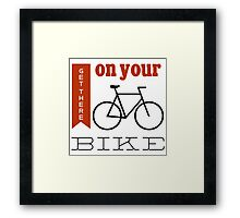 Get there on your bike Framed Print