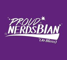 Proud to be a Nerdsbian (Jo Bless) T-Shirt