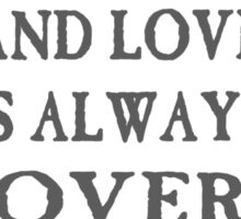Life is short and love is always over in the morning Sticker