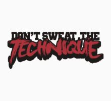 Don't Sweat The Technique by newdamage