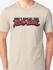 Don't Sweat The Technique T-Shirt