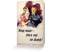 WWII Careless Talk Poster Greeting Card