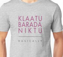 Klaatu Barada Niktu..... Basically Unisex T-Shirt
