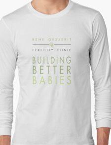 Building Better Babies Long Sleeve T-Shirt
