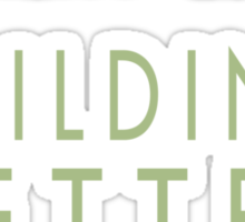 Building Better Babies Sticker