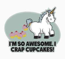 I'm So Awesome I Crap Cupcakes by AngelGirl21030