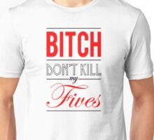 "Bitch don't kill my fives - Jordan 5 ""Fire red / Bred"" match T-Shirt"