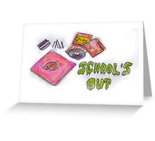 School's Out Greeting Card