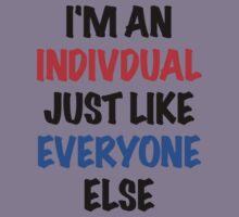 I'm an individual just like everyone else by Nicholas Fontaine