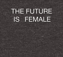 THE FUTURE IS FEMALE WHITE LETTERS Women's Relaxed Fit T-Shirt