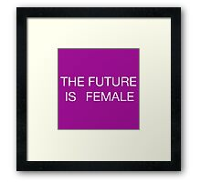 THE FUTURE IS FEMALE WHITE LETTERS Framed Print