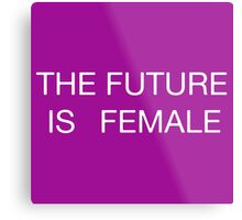 THE FUTURE IS FEMALE WHITE LETTERS Metal Print