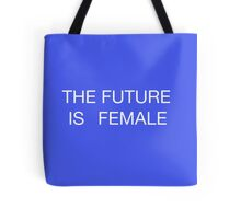 THE FUTURE IS FEMALE WHITE LETTERS Tote Bag