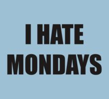 I Hate Mondays by BrightDesign