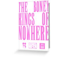The Boney Kings of Nowhere -Pink Greeting Card