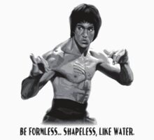 Bruce Lee. Be formless shapeless like water. by BungleThreads