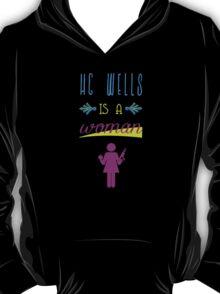 HG Wells is a Woman ~ Warehouse 13 T-Shirt
