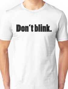 DON'T BLINK - DR WHO. Unisex T-Shirt