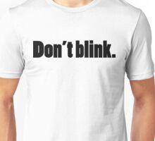 DON'T BLINK - DR WHO. Unisex T-Shirt