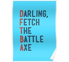 Darling, Fetch the Battle Axe (DFTBA) Poster