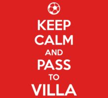 Keep Calm and pass to Villa by aizo