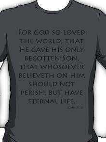 John 3:16 - American Standard (Bible Verses) T-Shirt