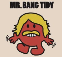Mr Bang Tidy by crazyvicsta
