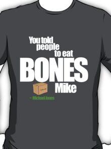 Don't Eat Bones T-Shirt