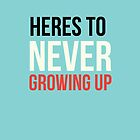Never Grow up by Emily Beal