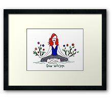 Grow with Yoga Framed Print