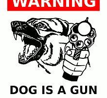 Warning: Dog is a Gun Owner by Arthur Reeder